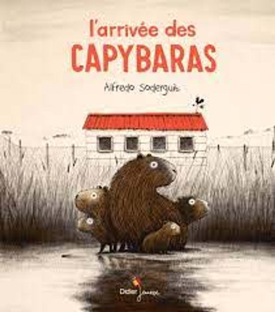 L' arrivée des capybaras / Alfredo Soderguit |