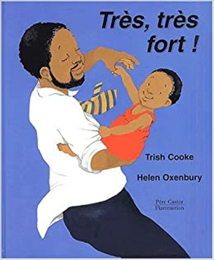 Très, très fort ! / une histoire de Trish Cooke |
