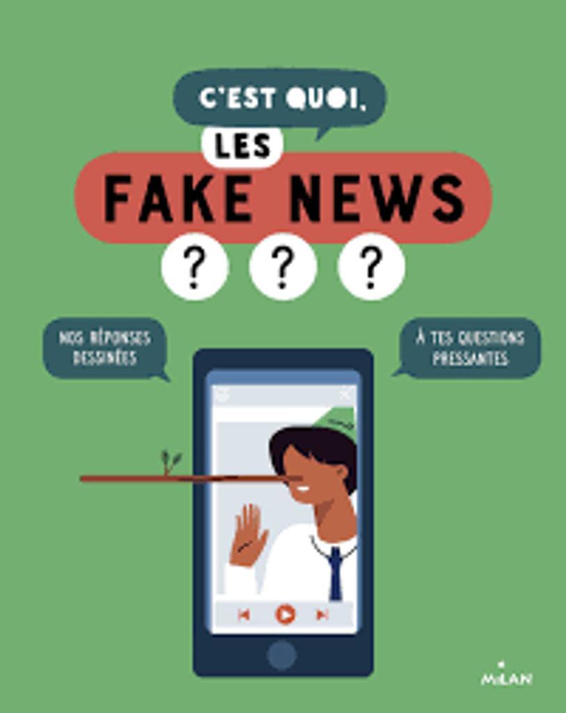C'est quoi, les fake news ? : nos réponses dessinées à tes questions pressantes / réalisation et dessin Jacques Azam |