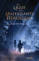 La ligue des malfaisants héroïques / Amélius Melgan | Melgan, Amélius. Auteur