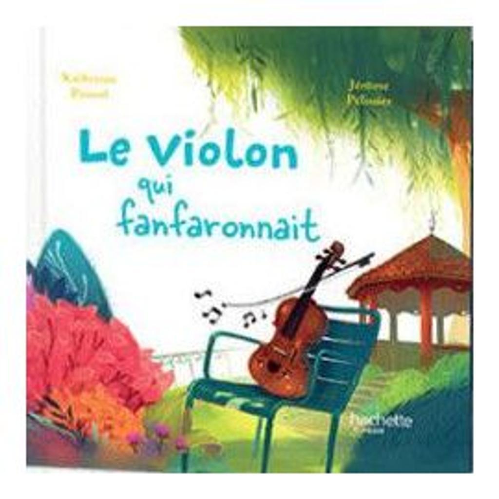 Le violon qui fanfaronnait / Katherine PANCOL |