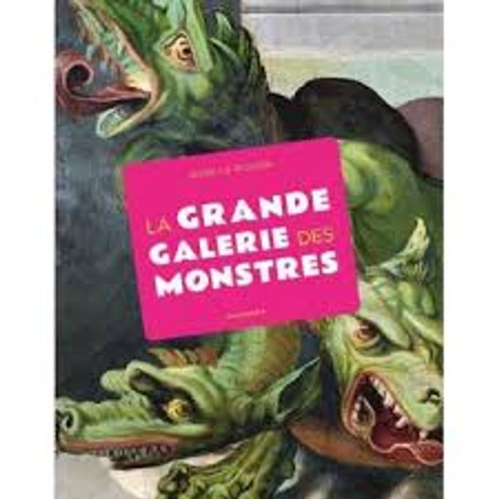 La grande galerie des monstres / Aude Le Pichon  