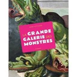 La grande galerie des monstres / Aude Le Pichon | Le Pichon, Aude. Auteur