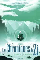 Chuluun = Les chroniques de Zi : livre 5 / Jean-François Chabas | Chabas, Jean-François (1967-....). Auteur