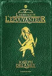 L' héritage de l'Epouvanteur / Joseph Delaney | Delaney, Joseph (1945-1999). Auteur