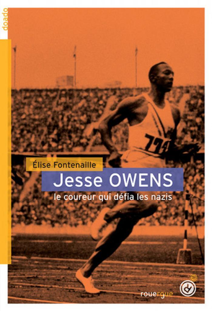 Jesse Owens : le coureur qui défia les nazis / Elise Fontenaille  