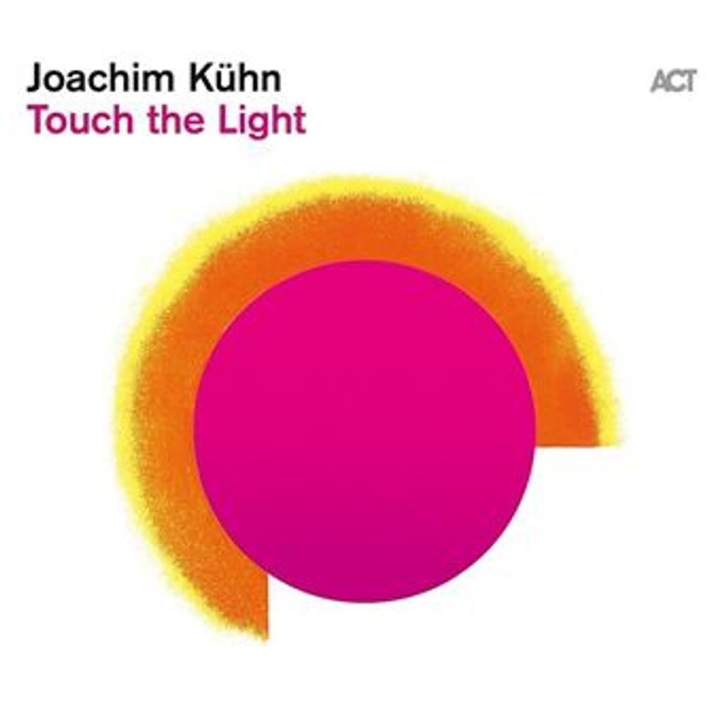 Touch the light / Joachim Kühn |