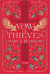 Vow of thieves / Mary E. Pearson | Pearson, Mary E. (1955-....). Auteur