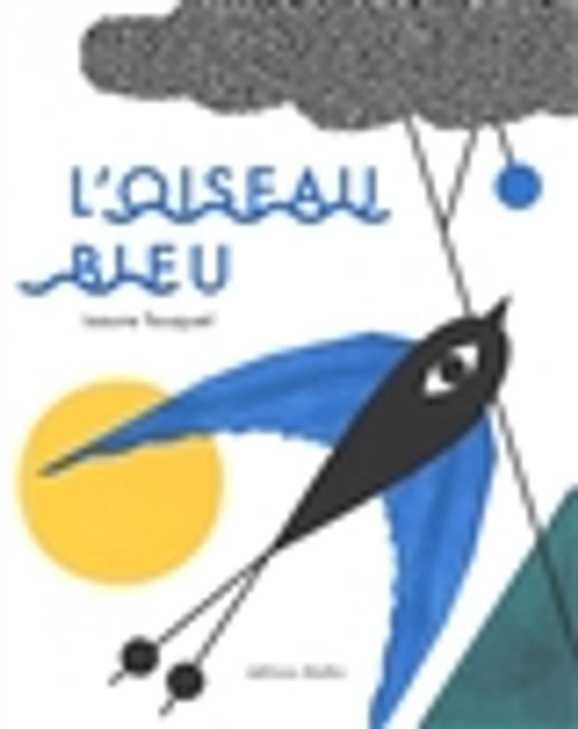 L' oiseau bleu / Isaure Fouquet  